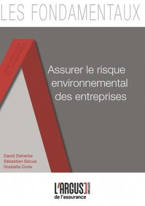 Assurer le risque environnemental des entreprises - Groupe Industrie Services Info - 9782354743116 -