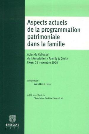 Aspects actuels de la programmation patrimoniale dans la famille. Actes du Colloque de l'Association