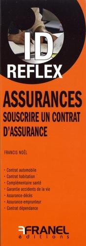 Assurances. Souscrire un contrat d'assurance - arnaud franel - 9782896036660 -