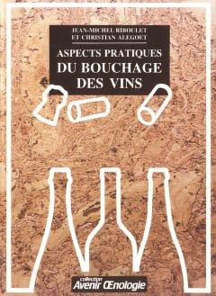 Aspects pratiques du bouchage des vins - oenoplurimedia - 9782905428011 -