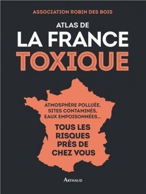 Atlas de la france toxique - arthaud - 9782081363793