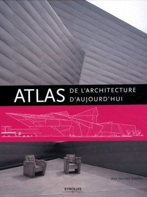 Atlas de l'architecture aujourd'hui - eyrolles - 9782212123821 -