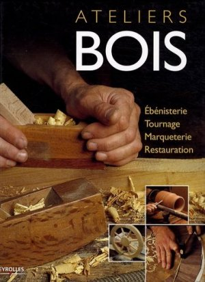 Ateliers bois - Eyrolles - 9782212123951 -