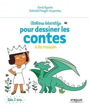 Ateliers éducatifs pour dessiner les contes à la maison - Eyrolles - 9782212562118 -