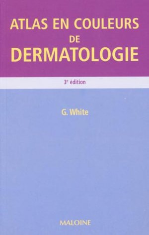 Atlas en couleurs de dermatologie - maloine - 9782224028336 -