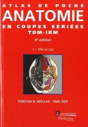 Atlas de poche d'Anatomie en coupes sériées TDM-IRMTome 1 - lavoisier msp - 9782257206008 -