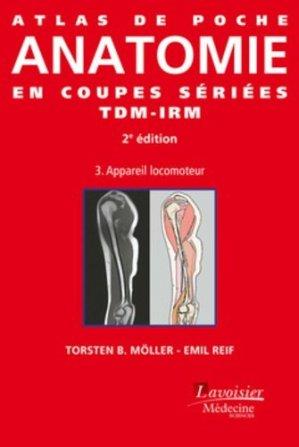 Atlas de poche d' anatomie en coupes sériées TDM-IRMTome 3 - lavoisier msp - 9782257207289 -