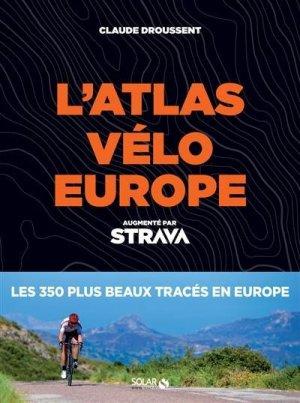 Atlas vélo Europe Strava - Solar - 9782263170652 -