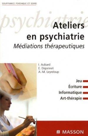 Ateliers en psychiatrie - elsevier / masson - 9782294700859 -