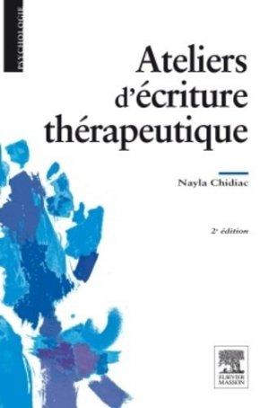 Ateliers d'écriture thérapeutiques - elsevier / masson - 9782294727528 -