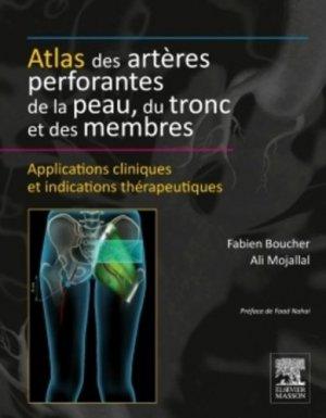 Atlas des artères perforantes de la peau, du tronc et des membres - elsevier / masson - 9782294739934 -