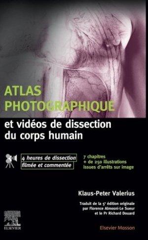 Atlas photographique et vidéos de dissection du corps humain - elsevier / masson - 9782294765513 -
