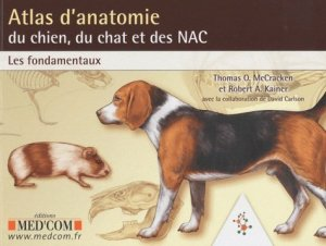 Atlas d'anatomie du chien, du chat et des NAC - med'com - 9782354030582 -