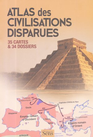 Atlas des civilisations disparues - du sens - 9782379830068 -