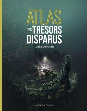Atlas des trésors disparus - Lapérouse Editions - 9782381820057 -