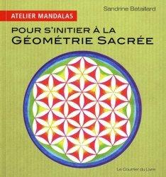 Atelier mandalas pour s'initier à la géométrie sacrée - Le Courrier du Livre - 9782702909560 -