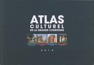 Atlas culturel de la grande couronne - IAURIF - 9782737120596 -
