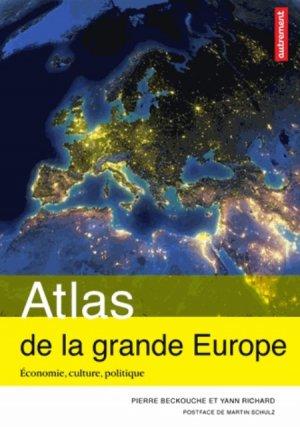 Atlas de la grande Europe - Economie, culture, politique - autrement - 9782746733053 -