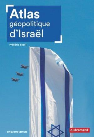 Atlas géopolitique d'Israël. 5e édition - autrement - 9782746750470 -