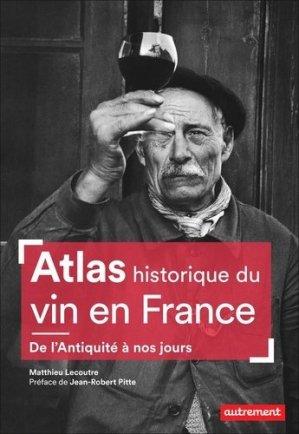 Atlas historique du vin en France - autrement - 9782746751156 -
