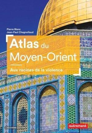 Atlas du Moyen-Orient. Aux racines de la violence, 2e édition - autrement - 9782746751200 -