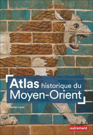 Atlas historique du Moyen-Orient - autrement - 9782746755079 -