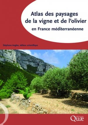 Atlas des paysages de la vigne et de l'olivier en France méditerranéenne - quae  - 9782759222117 -