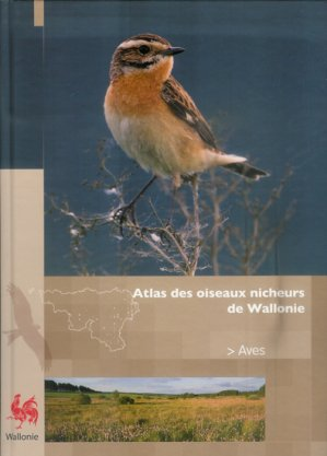 Atlas des oiseaux nicheurs de Wallonie - aves - 9782805600272 -