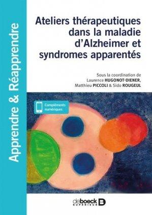 Ateliers thérapeutiques dans la maladie d'Alzheimer et syndromes apparentés - De Boeck supérieur - 9782807326200 -
