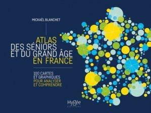 Atlas des séniors et du grand âge en France. 100 cartes et graphiques pour analyser et comprendre - EHESP - 9782810906222 -