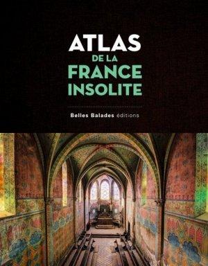 Atlas de la France insolite - belles balades - 9782846404440