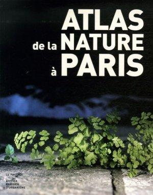 Atlas de la nature à Paris - Le Passage - 9782847420920 -