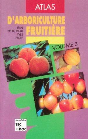 Atlas d'arboriculture fruitière Volume 3 - lavoisier / tec et doc - 9782852067370 -