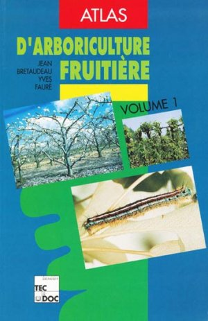 Atlas d'arboriculture fruitière Volume 1 - lavoisier / tec et doc - 9782852067851 -