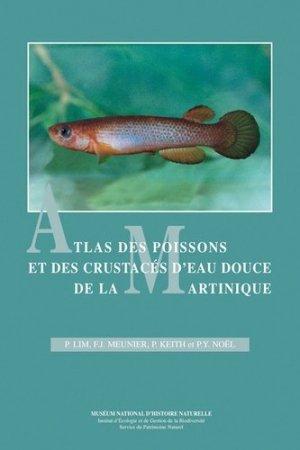 Atlas des poissons et des crustacés d'eau douce de la Martinique - museum national d'histoire naturelle - 9782856535370 -