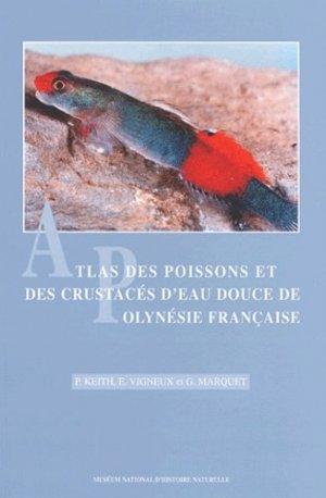 Atlas des poissons et des crustacés d'eau douce de Polynésie Française - museum national d'histoire naturelle - mnhn - 9782856535479 -