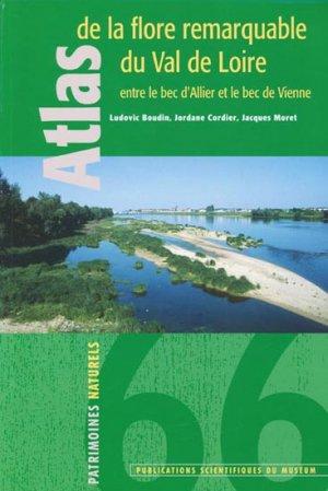 Atlas de la flore remarquable du Val de Loire entre le bec d'Allier et le bec de Vienne - museum national d'histoire naturelle - 9782856536025