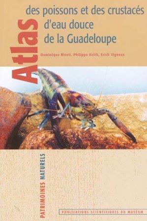 Atlas des poissons et des crustacés d'eau douce de la Guadeloupe - museum national d'histoire naturelle - 9782856536483