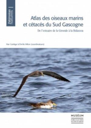 Atlas des oiseaux marins et cétacés du sud Gascogne - De l'estuaire de la Gironde à la Bidassoa - mnhn - 9782856538258 -