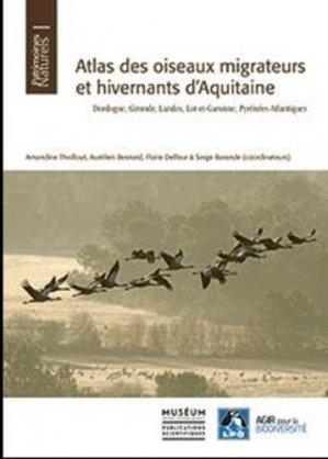 Atlas des oiseaux migrateurs et hivernants d'aquitaine - museum national d'histoire naturelle - mnhn - 9782856539118 -