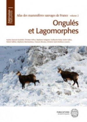 Atlas des mammiferes sauvages de france - vol 2 - ongules et lagomorphes - museum national d'histoire naturelle - mnhn - 9782856539248 -