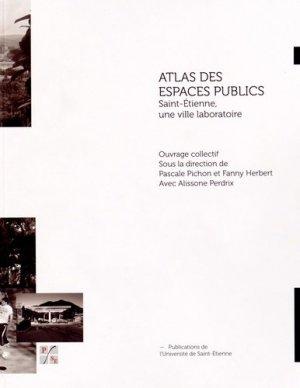 Atlas des espaces publics - publications de l'universite de saint-etienne - 9782862726564 -