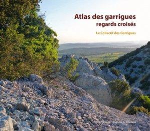 Atlas des garrigues : regards croisés - les ecologistes de l'euziere - 9782906128316 -