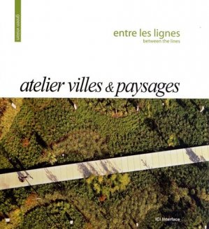 Atelier Villes & Paysages - ici interface - 9782916977225 -