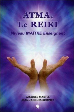 Atma, le Reiki. Niveau Maître enseignant - Atma - 9782924867181 -