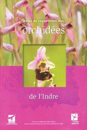 Atlas de répartition des Orchidées de l'Indre - indre nature - 9782951943049 -
