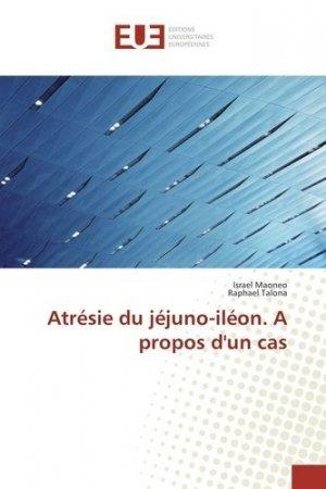 Atrésie du jéjuno-iléon. A propos d'un cas - universitaires europeennes - 9783841727787