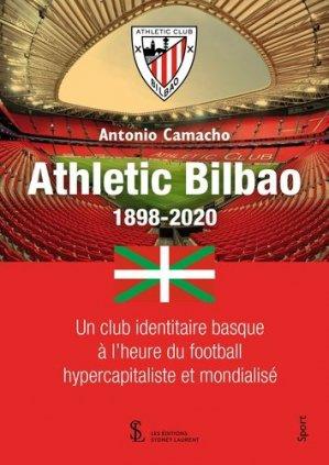 Athletic Bilbao 1898-2020. Un club identitaire basque à l'heure du football hypercapitaliste et mondialisé - 7 écrit Editions - 9791032635766 -
