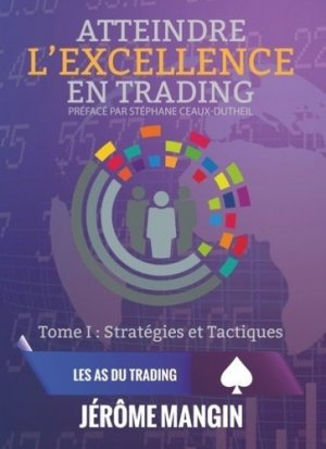 Atteindre l'excellence en trading - JDH editions - 9791091879279 -
