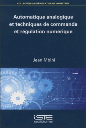 Automatique analogique et techniques de commande et régulation numérique - iste - 9781784053246 -